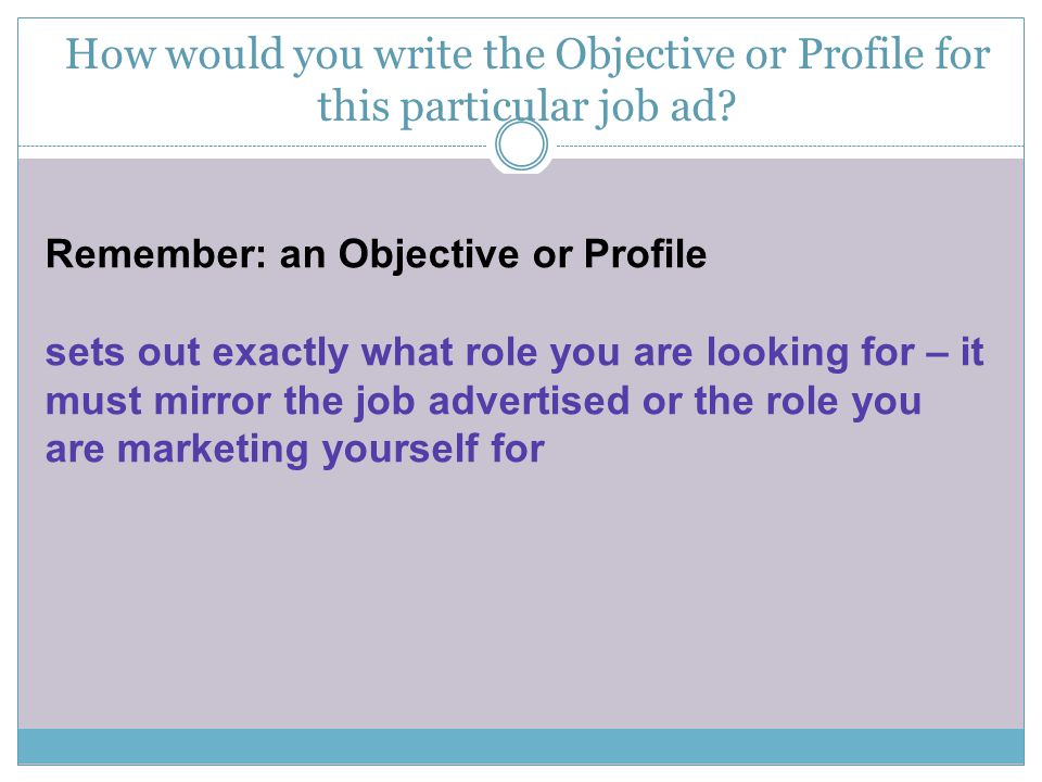How would you write the Objective or Profile for this particular job ad