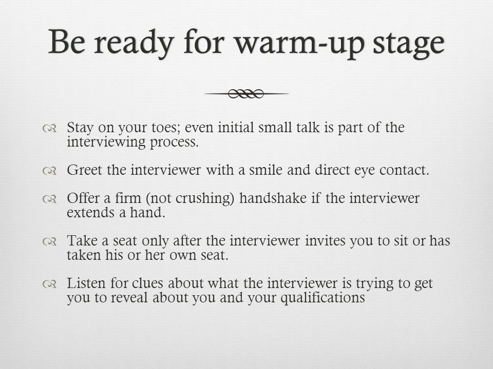 Be ready for warm-up stage