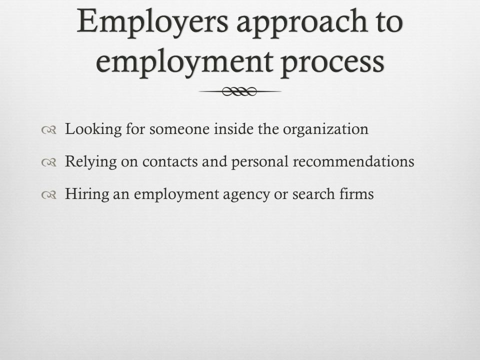 Employers approach to employment process
