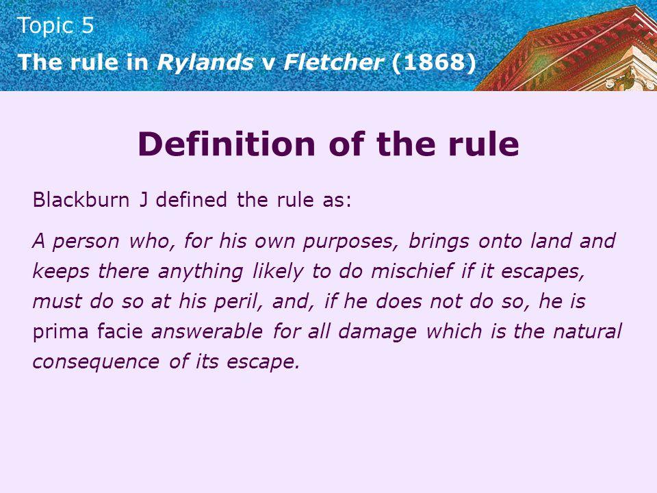 Definition of the rule Blackburn J defined the rule as:
