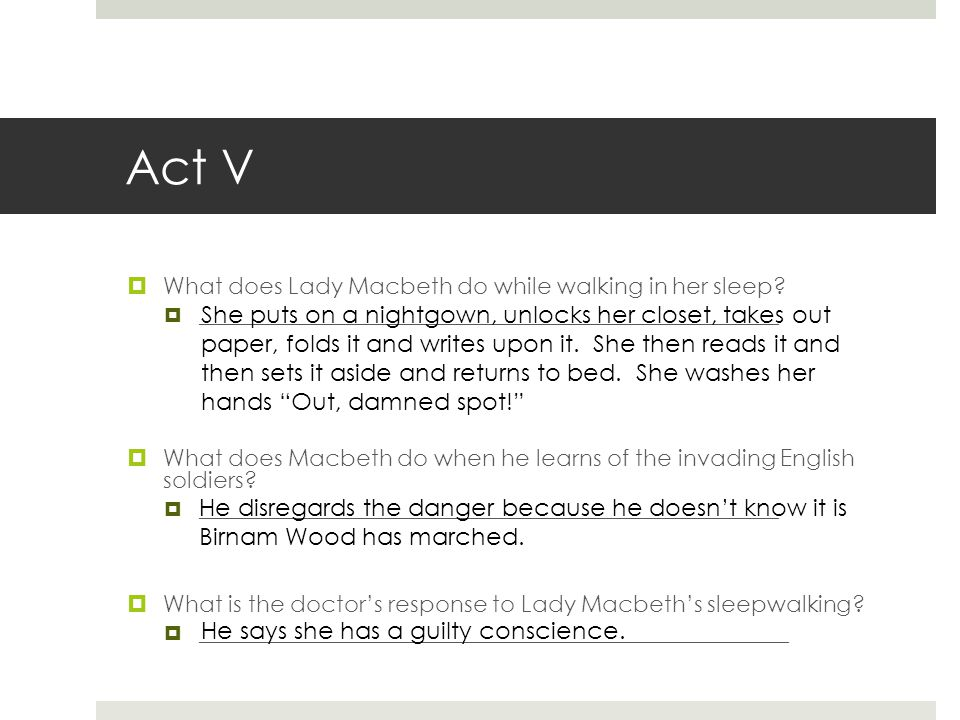 Act V What does Lady Macbeth do while walking in her sleep __________________________________________________________.