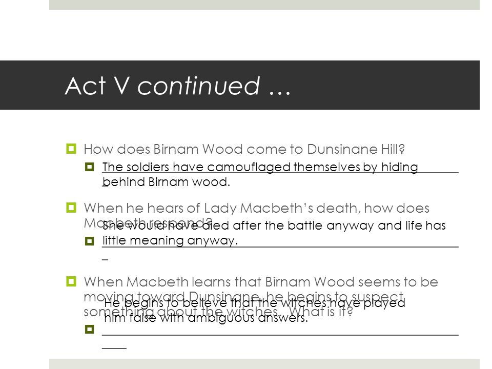 Act V continued … How does Birnam Wood come to Dunsinane Hill