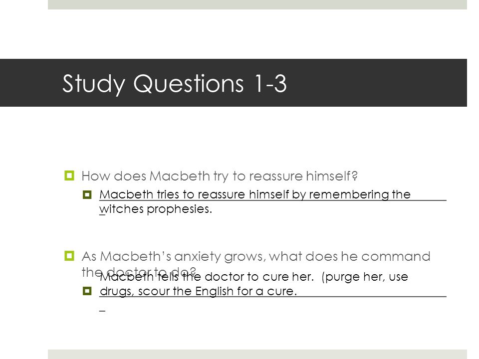 Study Questions 1-3 How does Macbeth try to reassure himself