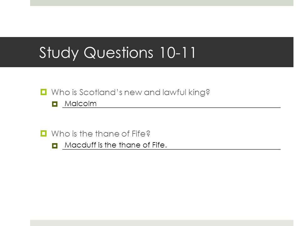 Study Questions 10-11 Who is Scotland's new and lawful king