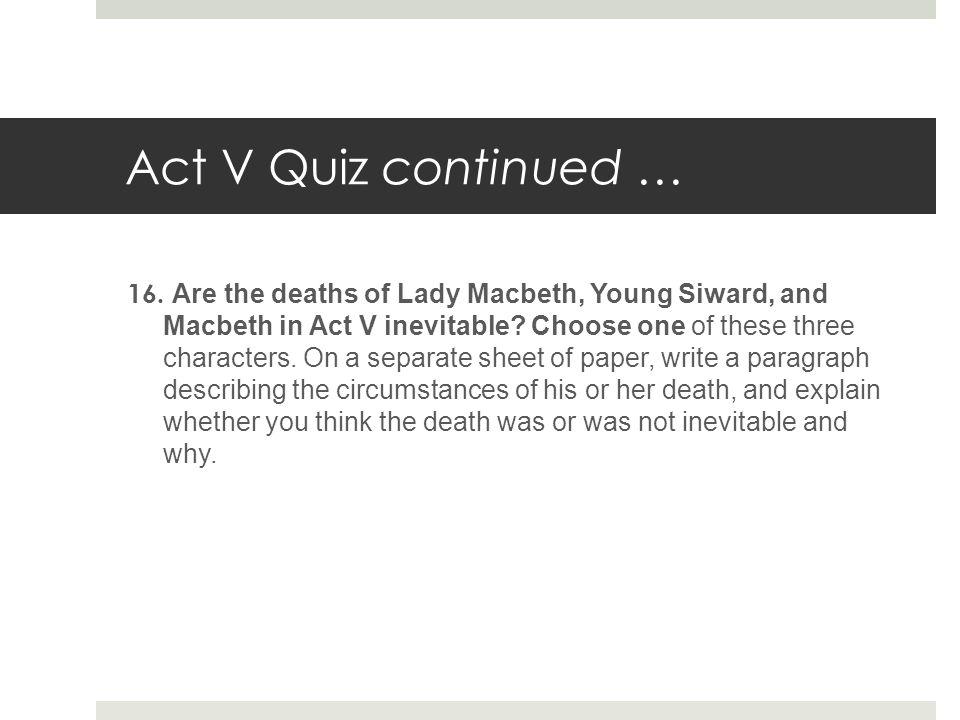 Act V Quiz continued …