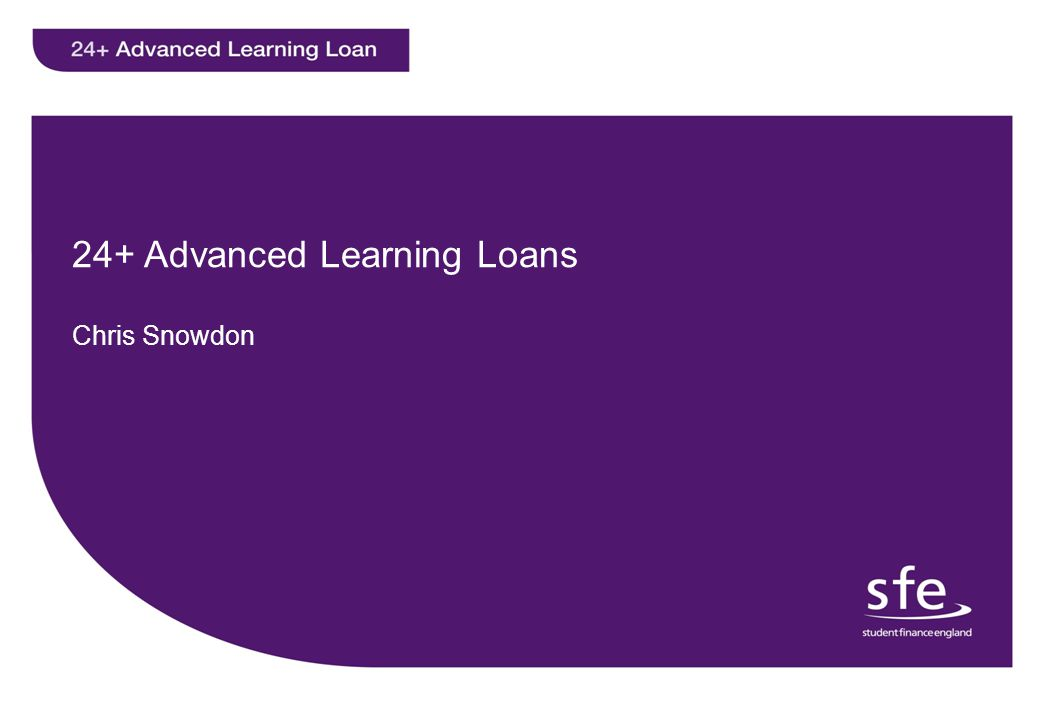 24+ Advanced Learning Loans