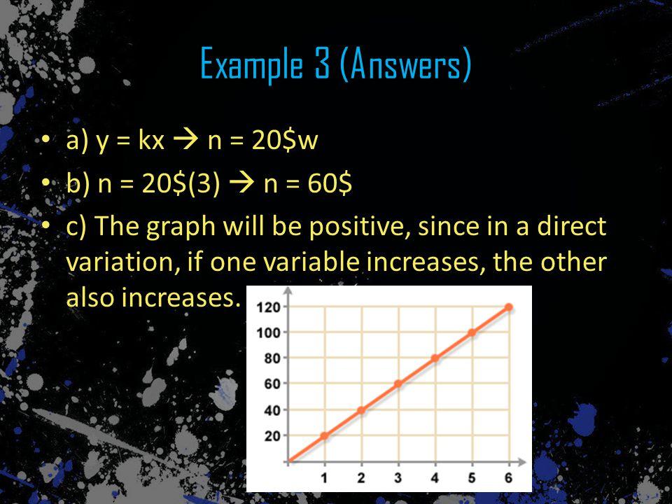 Example 3 (Answers) a) y = kx  n = 20$w b) n = 20$(3)  n = 60$