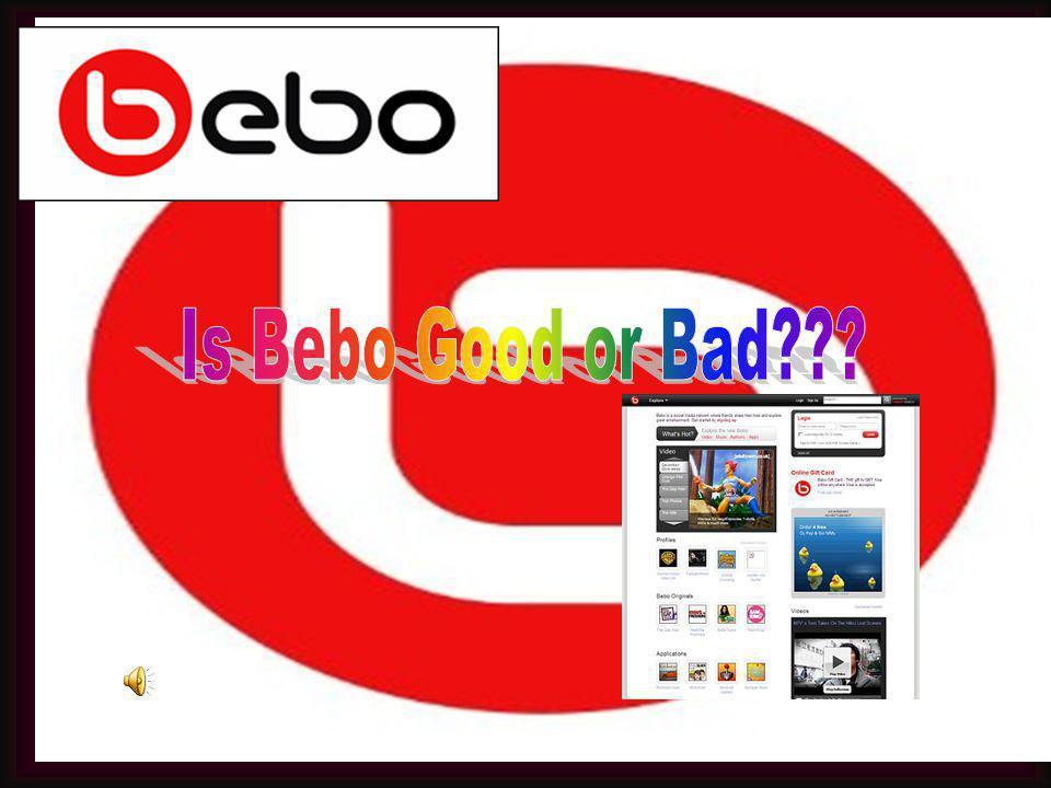 Is Bebo Good or Bad