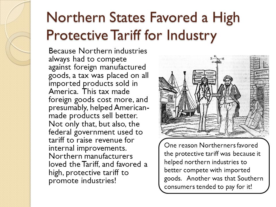 Northern States Favored a High Protective Tariff for Industry