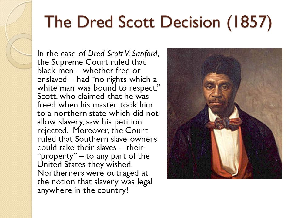 dred scott vs john sandford the united states essay Dred scott v sanford essaysthe dred scott decision was an important ruling by the supreme court of the united states that had a significant influence on the issue of slavery.