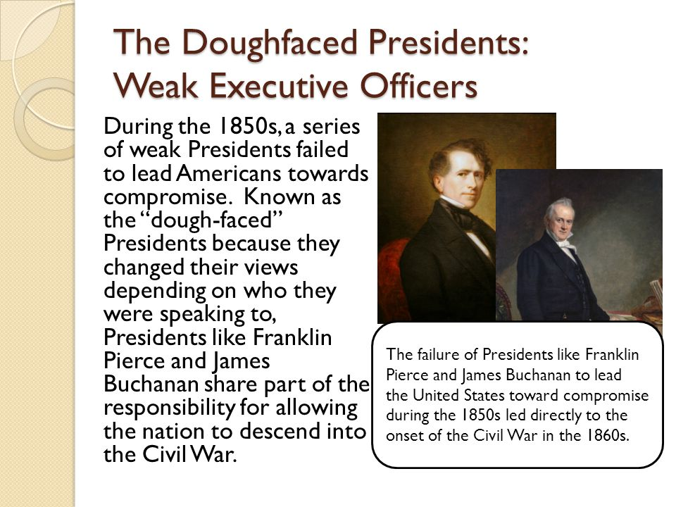 The Doughfaced Presidents: Weak Executive Officers