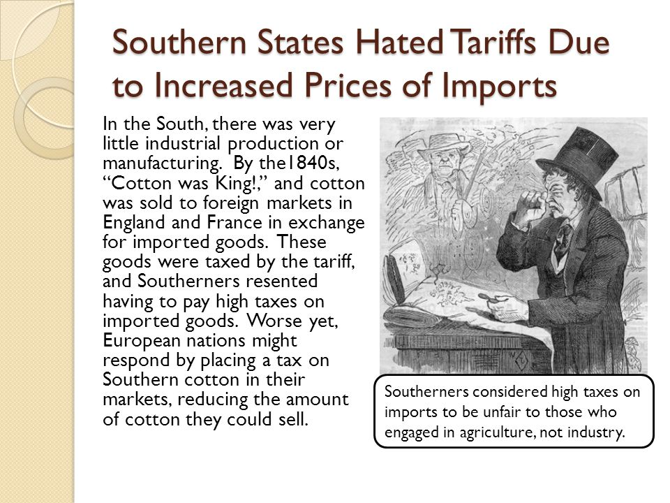 Southern States Hated Tariffs Due to Increased Prices of Imports