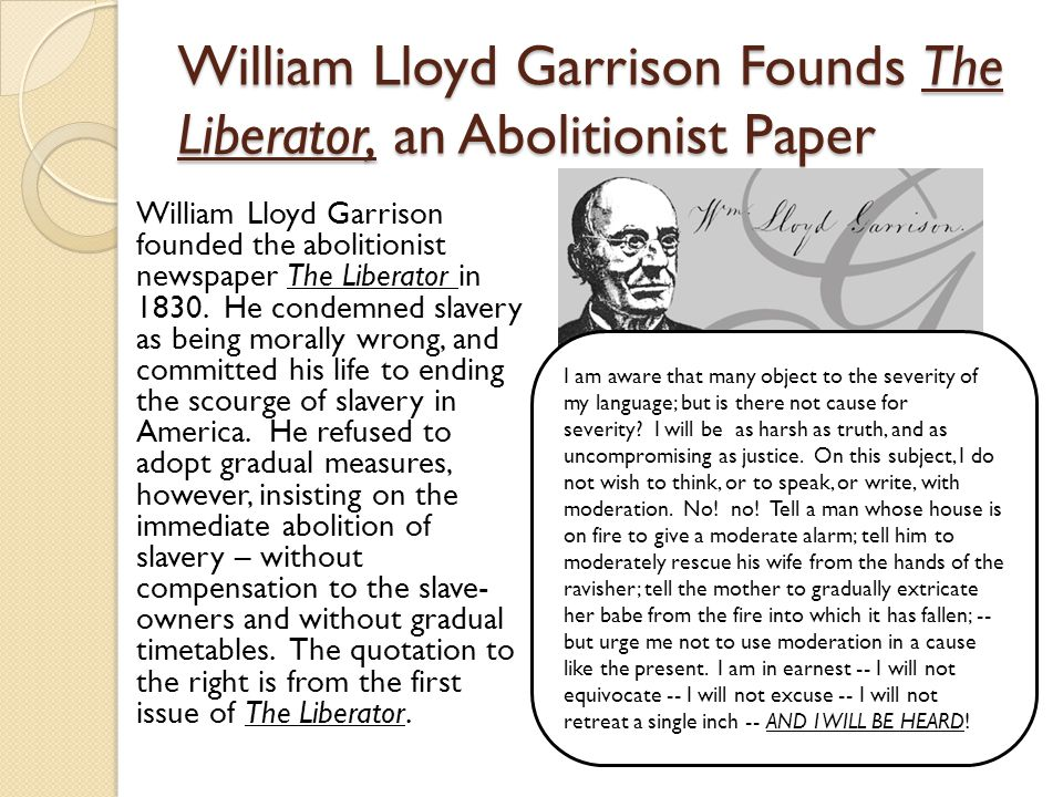 an american abolitionist newspaper the liberator essay After reading william lloyd garrison's newspaper the liberator,  a 36-page essay published by the american anti  his abolitionist newspaper the north star.