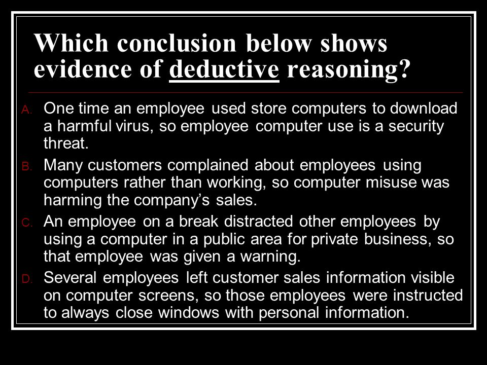 Which conclusion below shows evidence of deductive reasoning