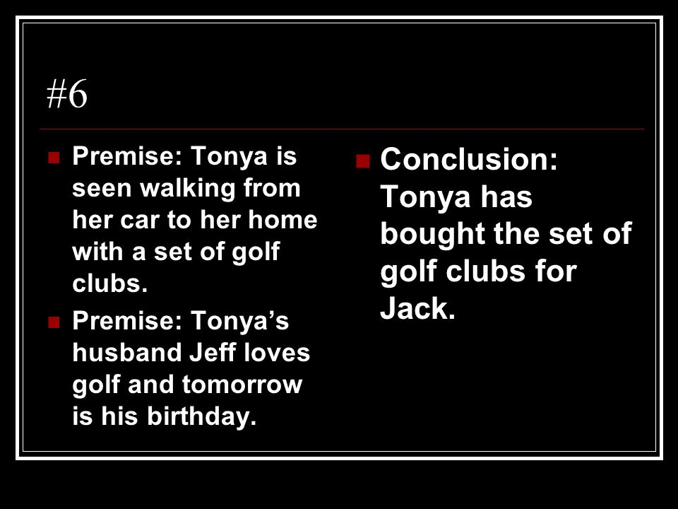#6 Conclusion: Tonya has bought the set of golf clubs for Jack.