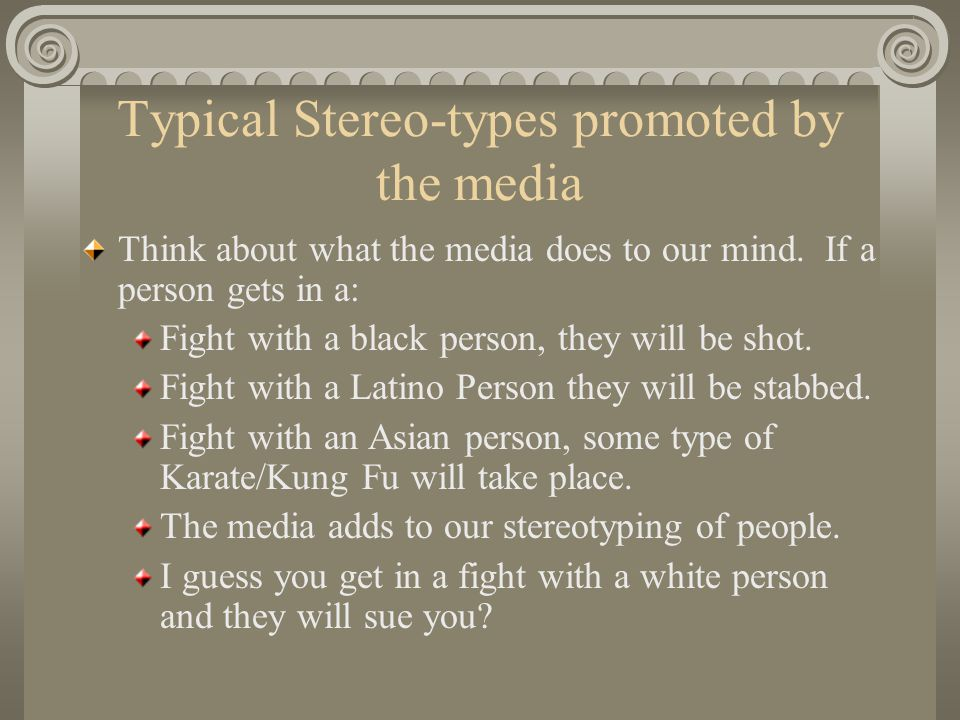 Typical Stereo-types promoted by the media