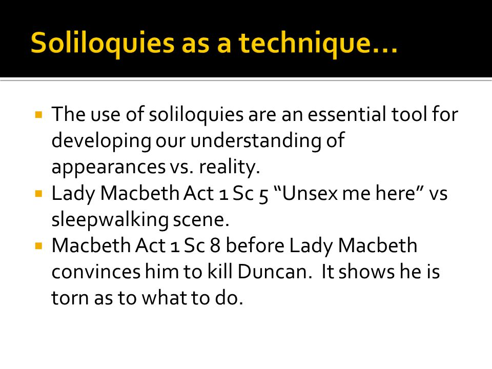 Soliloquies as a technique...