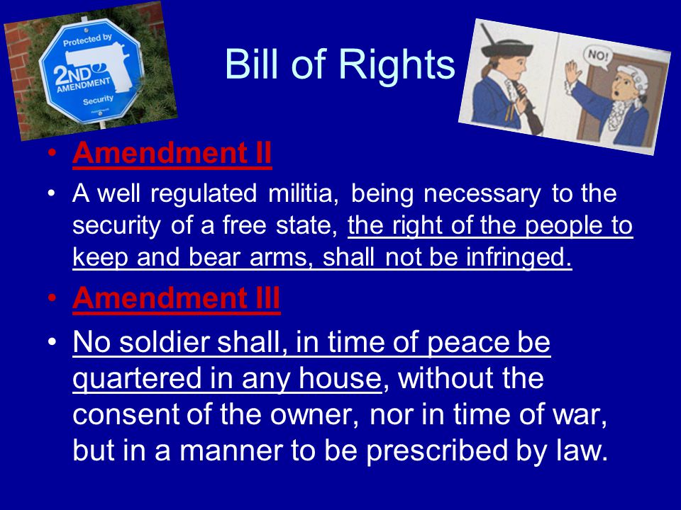 Bill of Rights Amendment II Amendment III