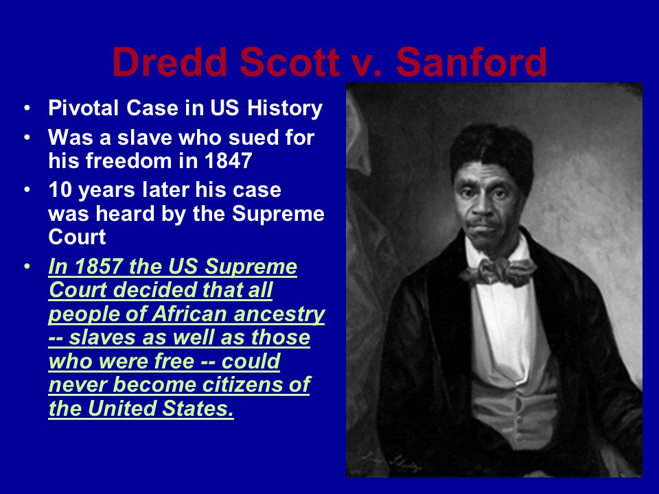 Dredd Scott v. Sanford Pivotal Case in US History