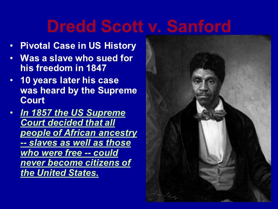 Dredd Scott v. Sanford Pivotal Case in US History