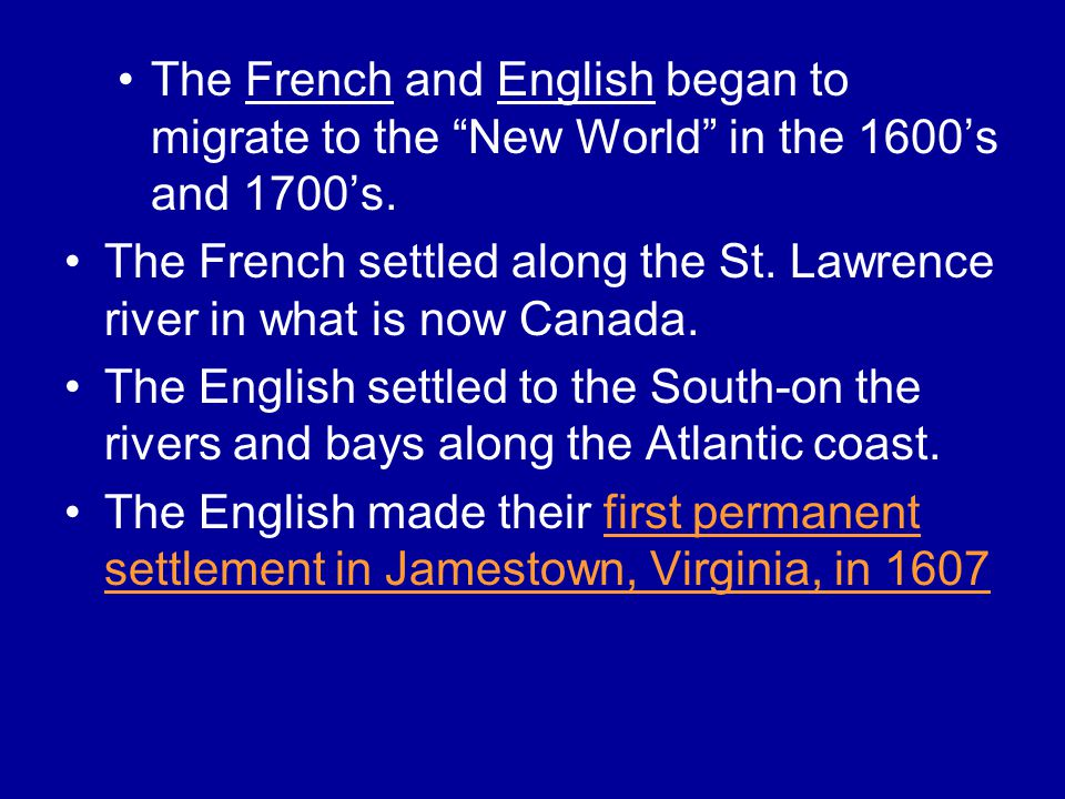 The French and English began to migrate to the New World in the 1600's and 1700's.