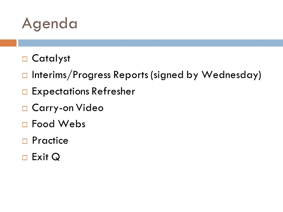 Agenda Catalyst Interims/Progress Reports (signed by Wednesday)