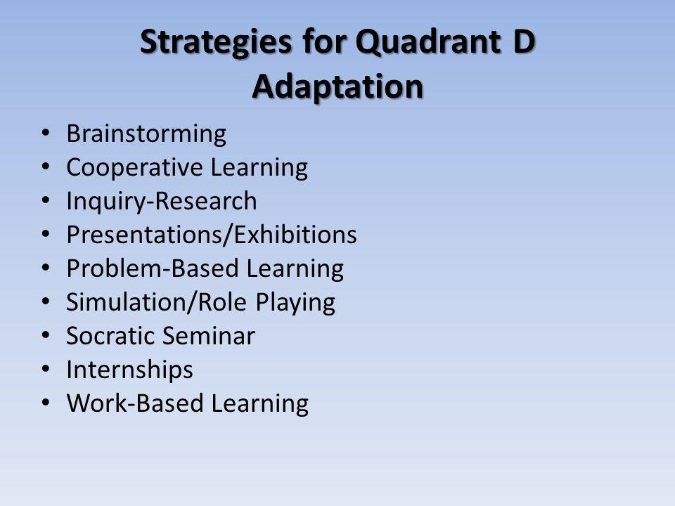 Strategies for Quadrant D Adaptation