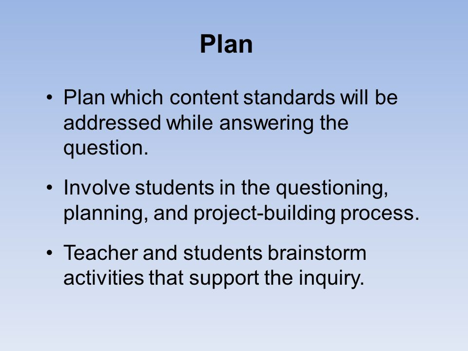 Plan Plan which content standards will be addressed while answering the question.