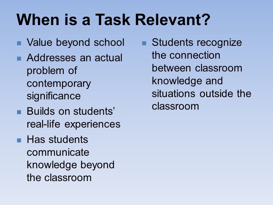 When is a Task Relevant Value beyond school