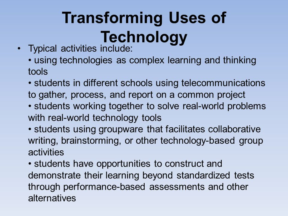 Transforming Uses of Technology