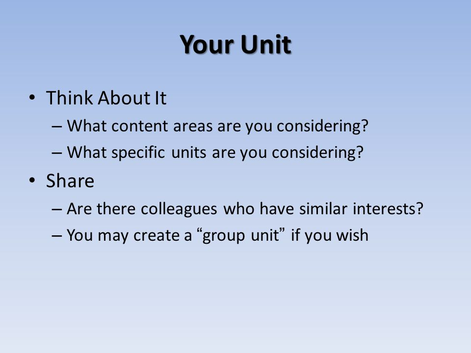 Your Unit Think About It Share What content areas are you considering