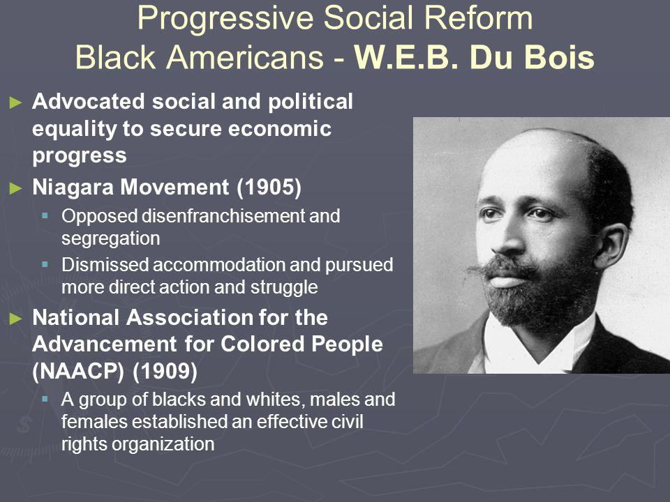 Progressive Social Reform Black Americans - W.E.B. Du Bois