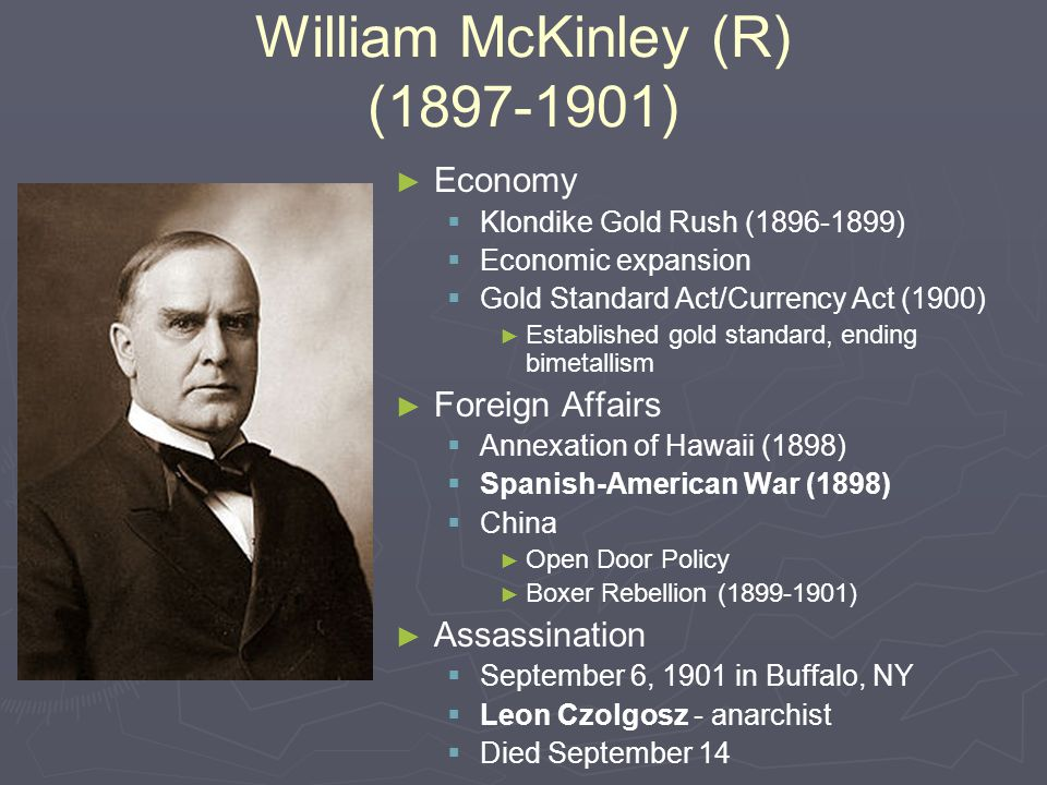 William McKinley (R) (1897-1901)