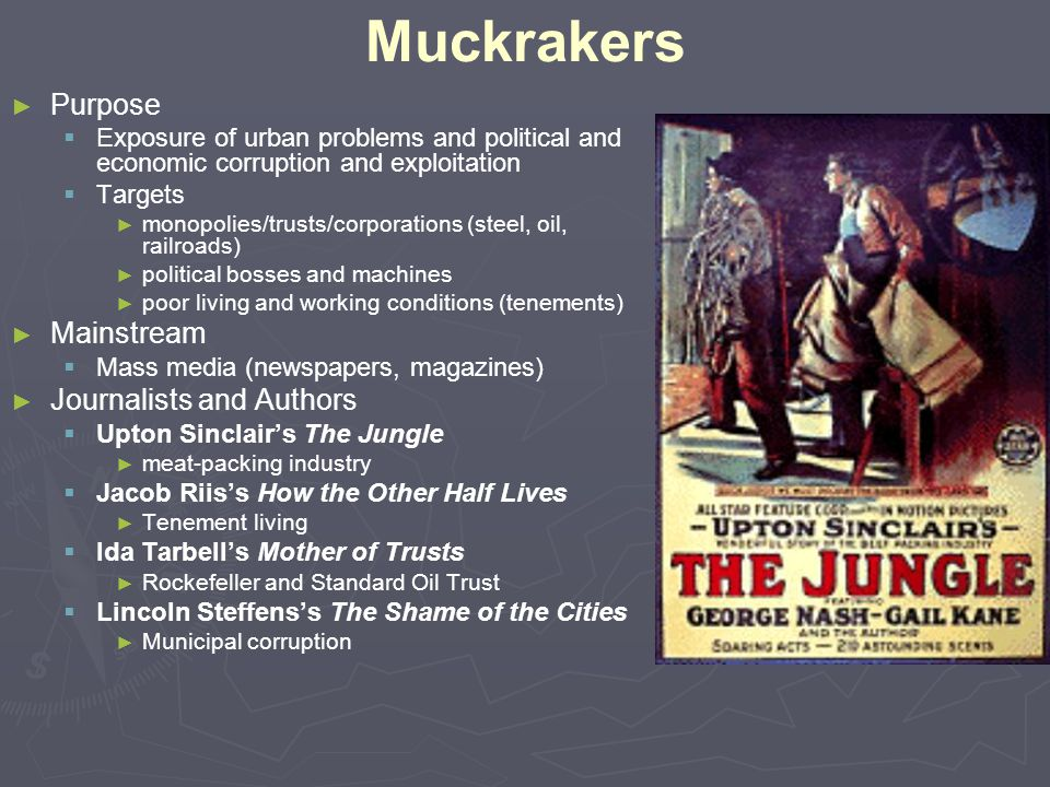 Muckrakers Purpose Mainstream Journalists and Authors