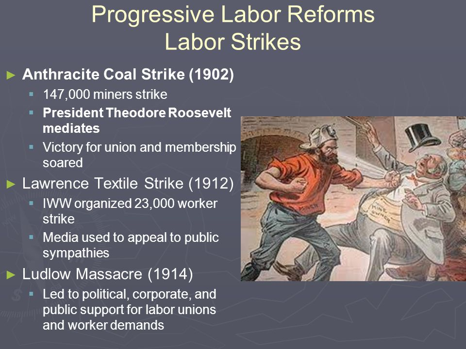 Progressive Labor Reforms Labor Strikes