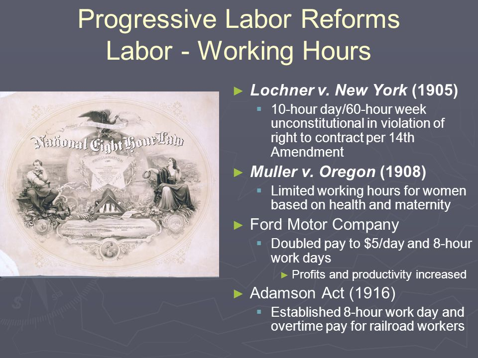 Progressive Labor Reforms Labor - Working Hours