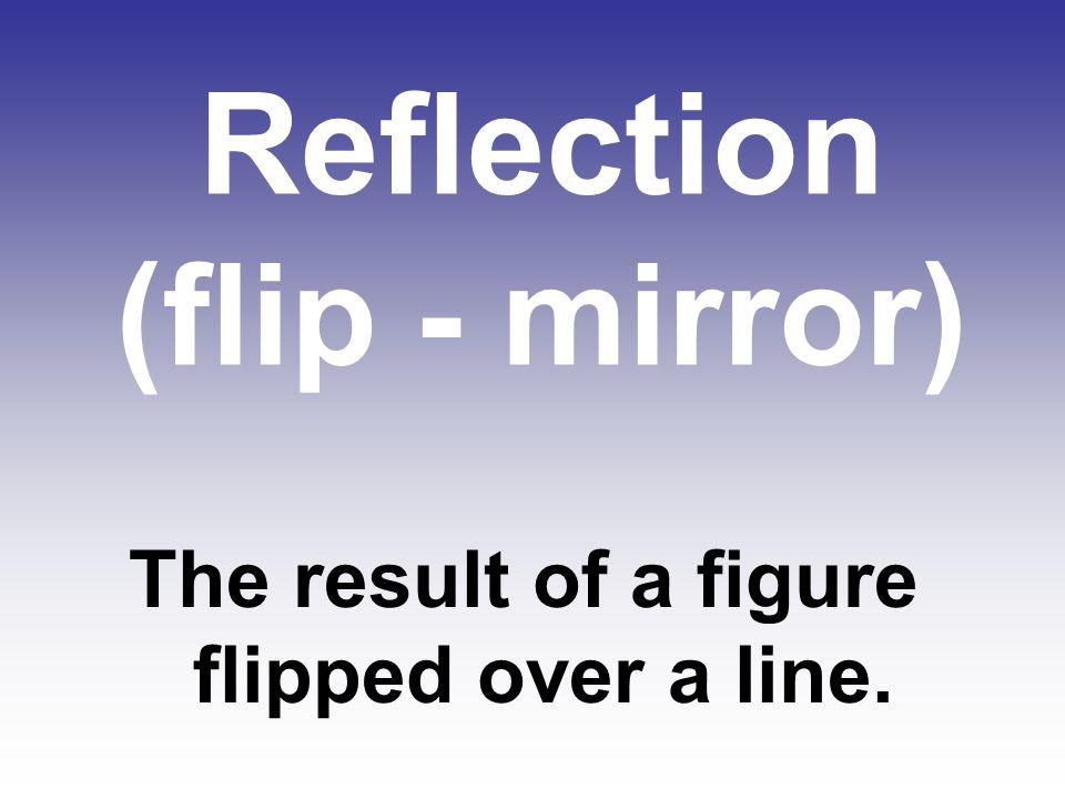 Reflection (flip - mirror)
