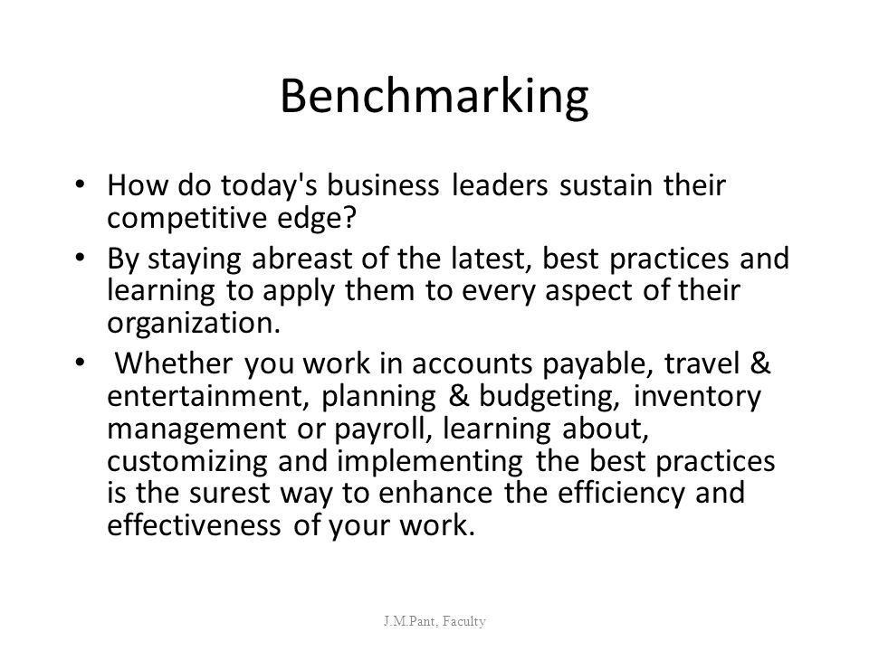 Benchmarking How do today s business leaders sustain their competitive edge