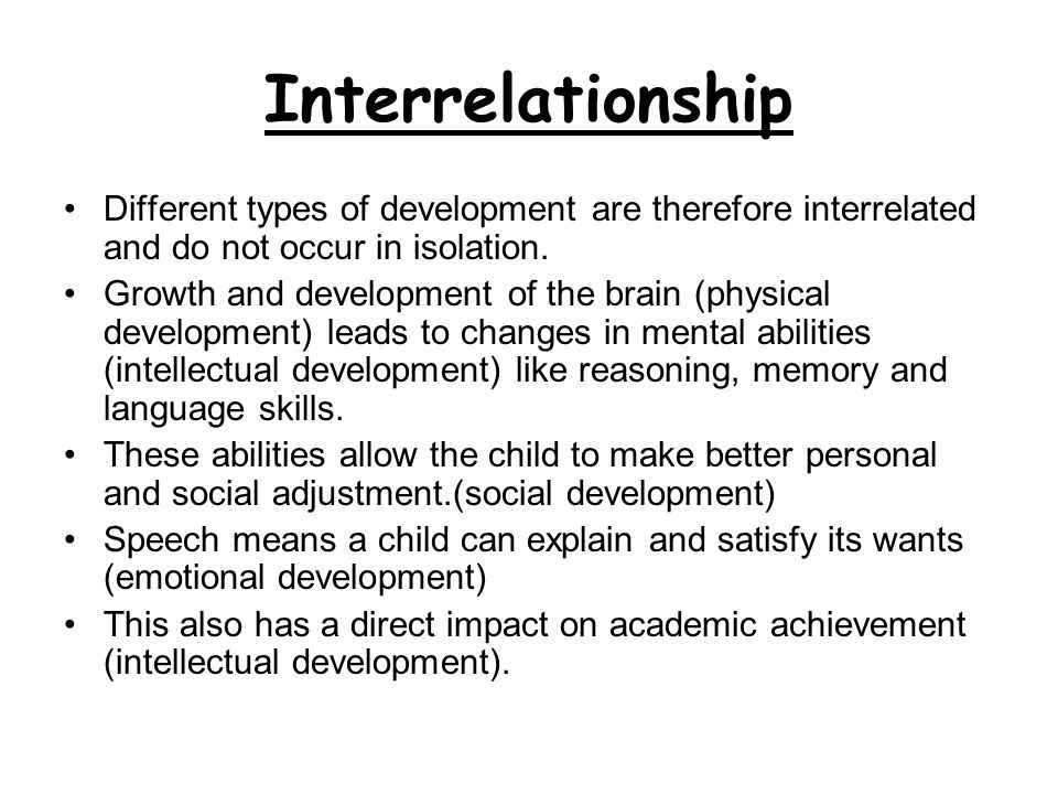 Interrelationship Different types of development are therefore interrelated and do not occur in isolation.