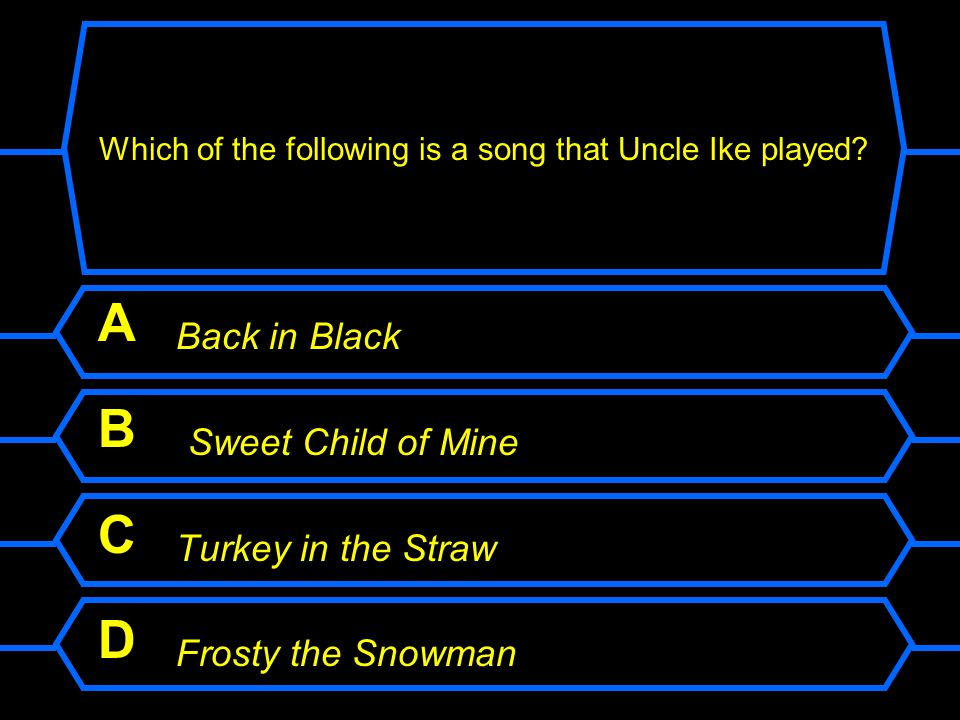 Which of the following is a song that Uncle Ike played