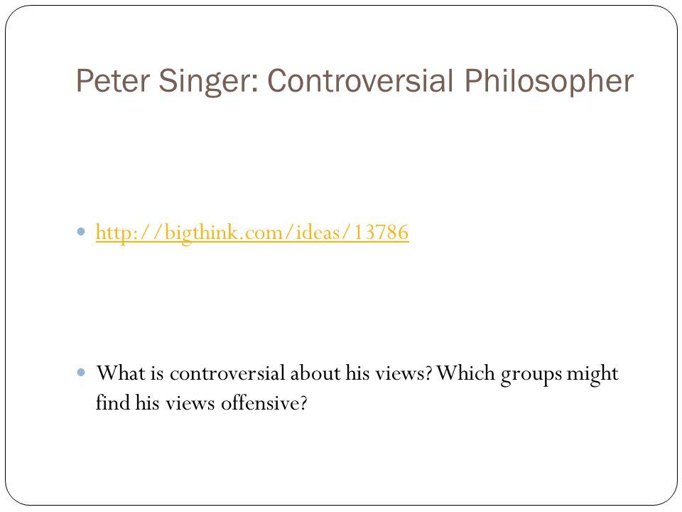 Peter Singer: Controversial Philosopher