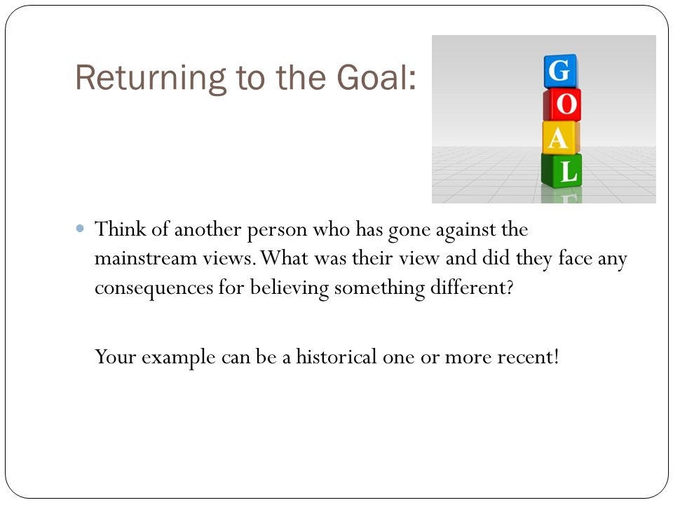 Returning to the Goal: