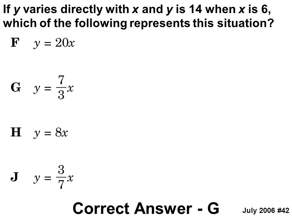 If y varies directly with x and y is 14 when x is 6, which of the following represents this situation