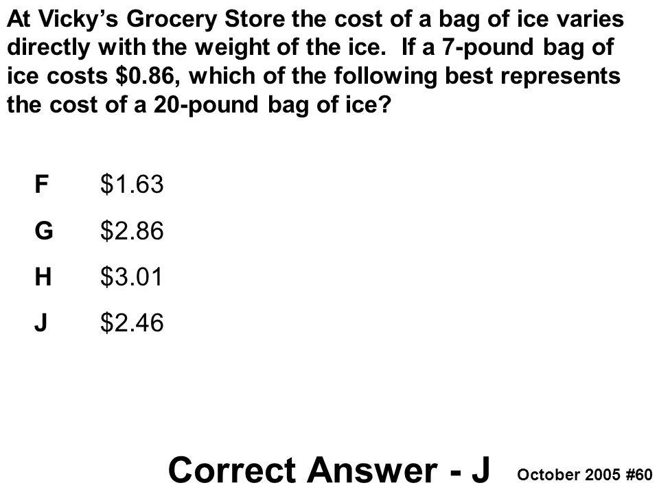 Correct Answer - J F $1.63 G $2.86 H $3.01 J $2.46