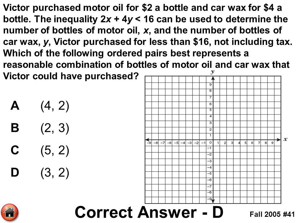 Correct Answer - D A (4, 2) B (2, 3) C (5, 2) D (3, 2)