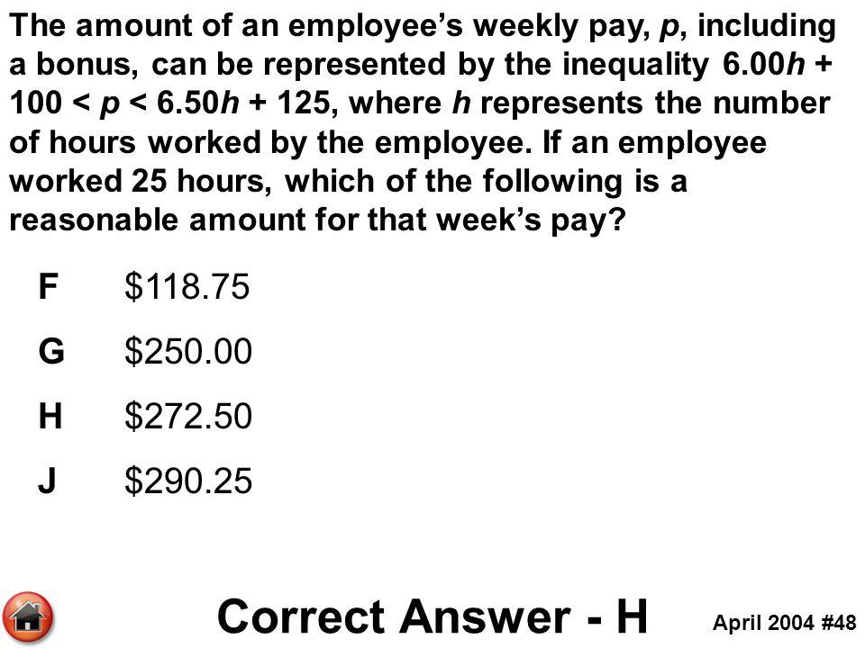 Correct Answer - H F $118.75 G $250.00 H $272.50 J $290.25