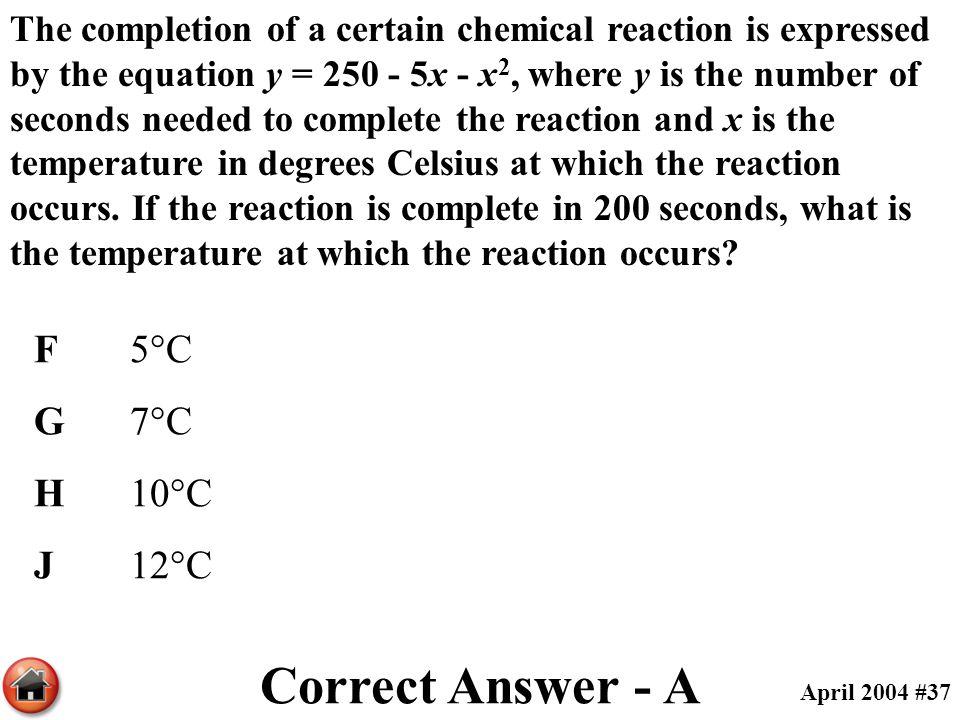 Correct Answer - A F 5°C G 7°C H 10°C J 12°C