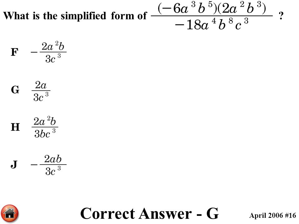 Correct Answer - G What is the simplified form of April 2006 #16