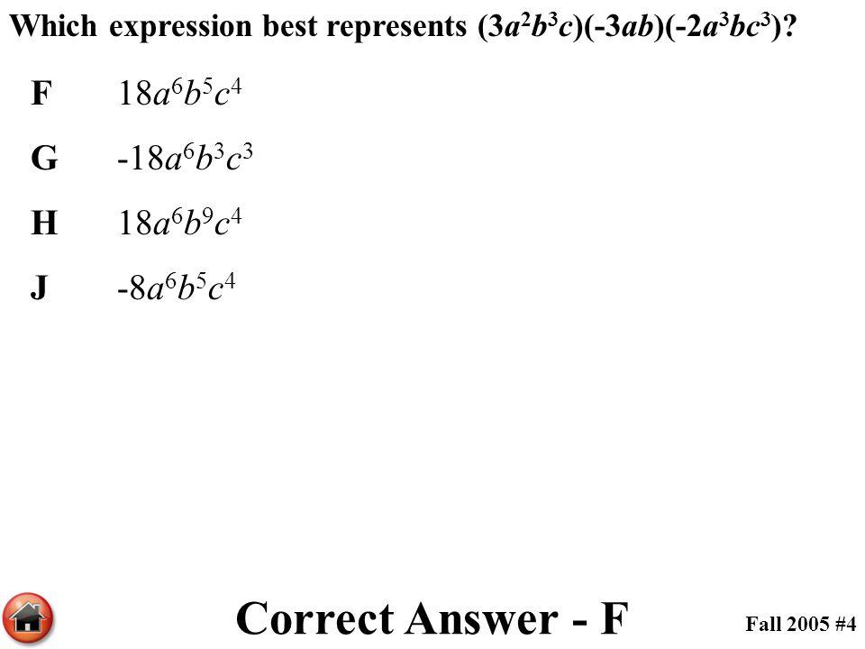 Correct Answer - F F 18a6b5c4 G -18a6b3c3 H 18a6b9c4 J -8a6b5c4