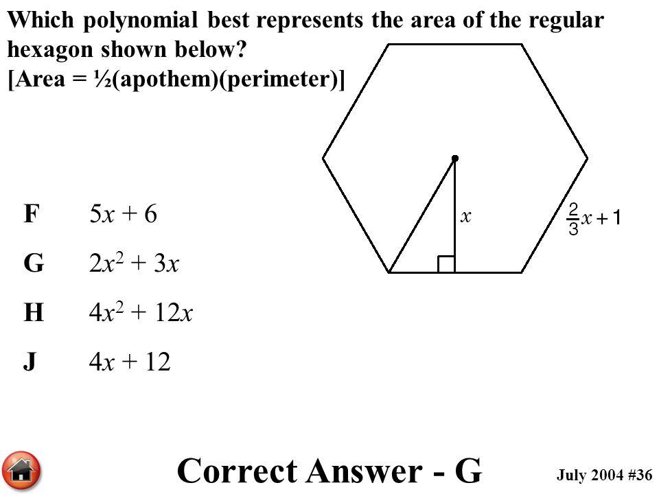 Correct Answer - G F 5x + 6 G 2x2 + 3x H 4x2 + 12x J 4x + 12